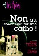 """N°23 : """" Non au communautarisme catho !"""""""